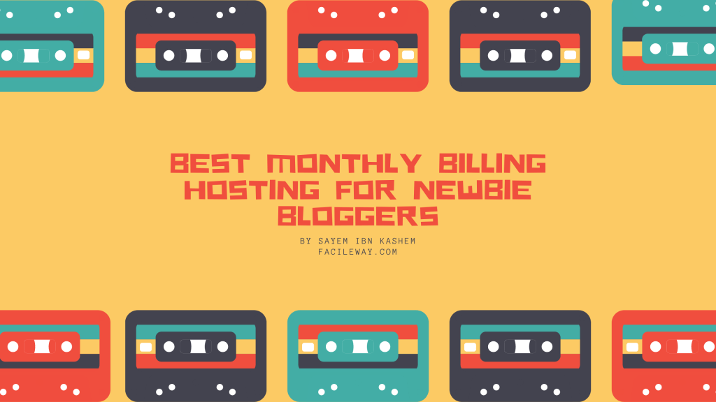 Best monthly billing hosting for newbie bloggers