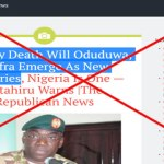 Did late COAS say over his dead body would there be Biafran and Oduduwa nations?