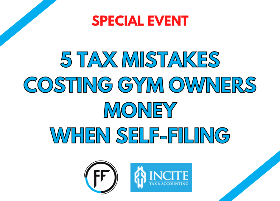 5 Tax Mistakes Costing Gym Owners Money When Self Filing