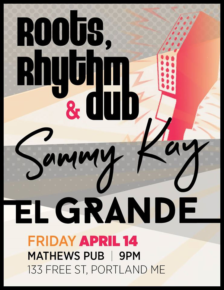 Check out Roots, Rhythm & Dub, Sammy Kay and El Grande at Mathew's tonight