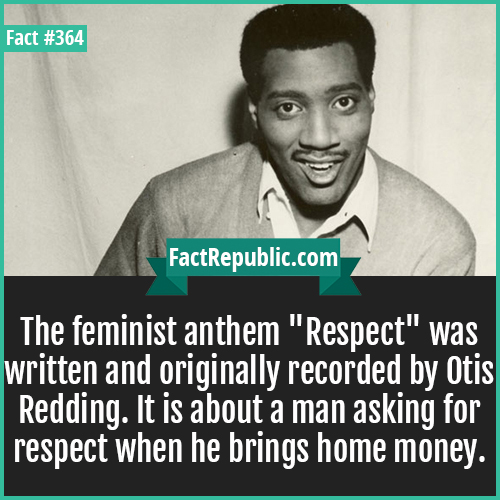 364. Ottis Redding-The feminist anthem