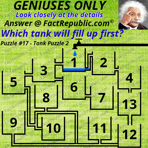 Puzzle #17 – Tank Puzzle 2. Geniuses only. Look closely at the details. Which tank will fill up first.