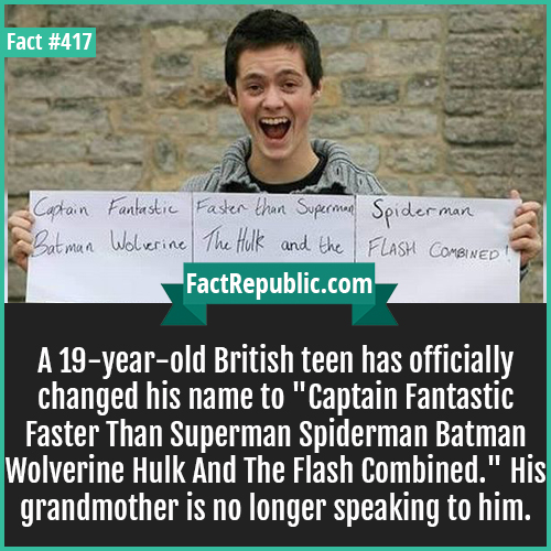 417-Superhero Name-A 19-year-old British teen has officially changed his name to