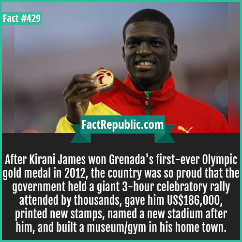429-Kirani james-After Kirani James won Grenada's first-ever Olympic gold medal in 2012, the country was so proud that the government held a giant 3-hour celebratory rally attended by thousands, gave him US$186,000, printed new stamps, named a new stadium after him, and built a museum/gym in his home town.