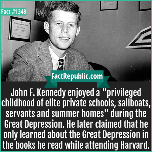 1348. John F. Kennedy-John F. Kennedy enjoyed a