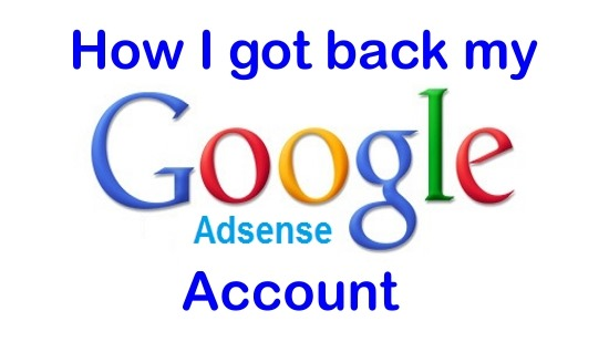 This is how I got my Google AdSense account back – Account Disabled for invalid click activity