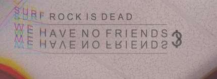 Surf Rock is Dead – We Have No Friends? EP