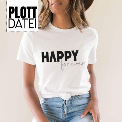Plotterdatei Statement Happy forever