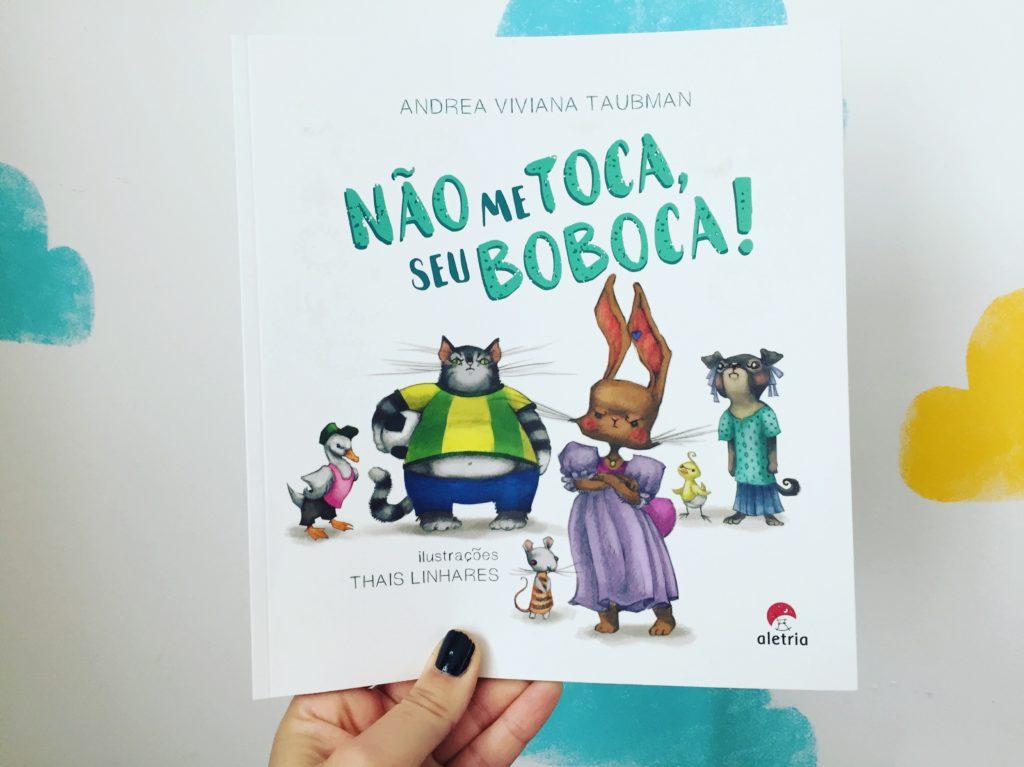 """""""Não me toca, seu boboca!"""": um livro pra conscientizar crianças sobre o abuso sexual"""