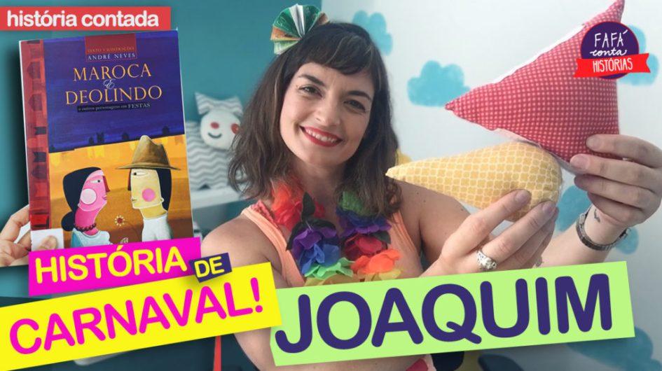 joaquim historia de carnaval infantil2