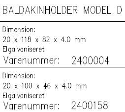 Baldakinholder Model D