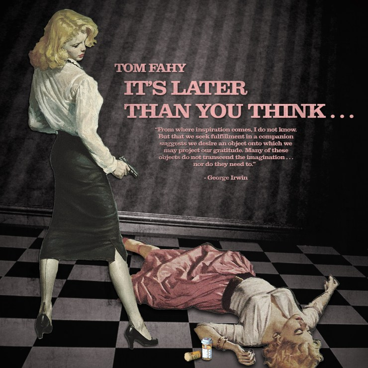 It's Later Than You Think, by Tom Fahy (2012)