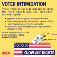 KNOW YOUR RIGHTS: WHAT TO DO WHEN FACED WITH VOTER INTIMIDATION
