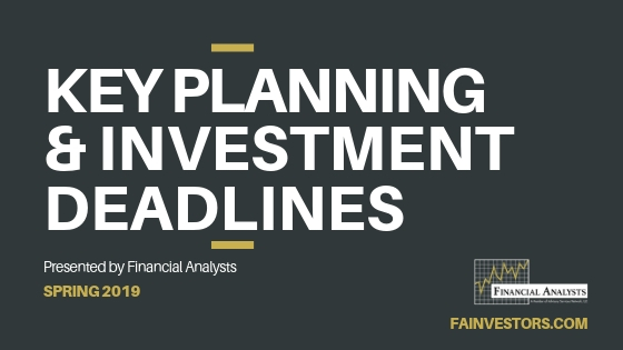 Sprin 2019 – Key Planning & Investment Deadlines