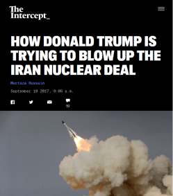 Intercept: How Donald Trump Is Trying to Blow Up the Iran Nuclear Deal