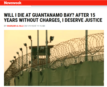 Newsweek: Will I Die at Guantanamo Bay? After 15 Years Without Charges, I Deserve Justice