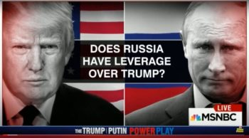 MSNBC: Does Russia Have Leverage Over Trump?
