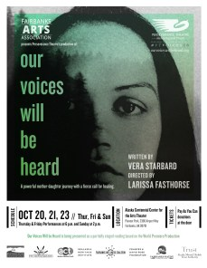 In October, 2016 FAA worked w/ Perseverance Theatre's Our Voices Will be Heard to Fairbanks during the 50th AFN Convention