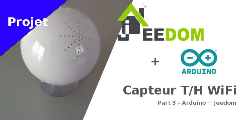 Capteur température humidité WiFi sur pile à moins de 10 euros – Arduino et Jeedom