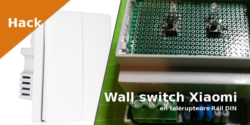 Détournement - Xiaomi wall switch en double télérupteur  ZigBee
