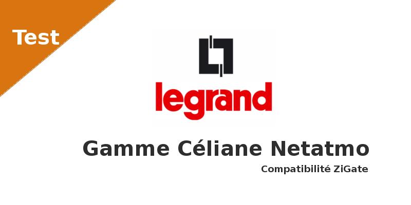 Legrand_gamme_celiane_netatmo_compatible_zigate
