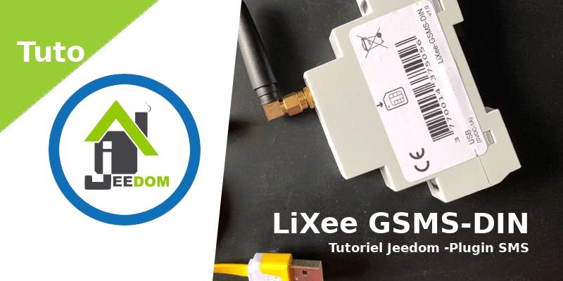 Tutoriel-Jeedom-SMS-LiXee-GSMS-DIN
