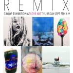 REMIX: A Group Exhibition at LOVE ART Gallery and Studio