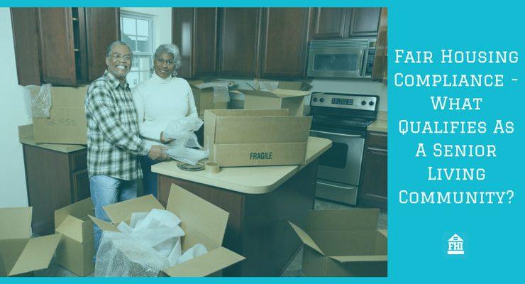 Fair Housing Compliance - What Qualifies As Senior Living Community