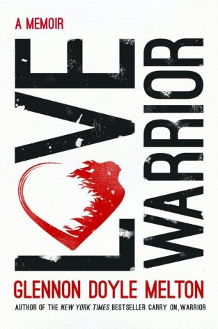 Love Warrior by Glennon Doyle Melton | Fairly Southern