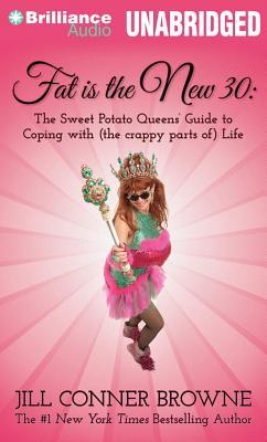 Fat is the New 30: The Sweet Potato Queens' Guide to Coping with (the crappy parts of) Life by Jill Connor Browne | Fairly Southern