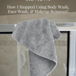 Norwex Body Cloth Review: How I Stopped Using Body Wash, Face Wash, Eye Makeup Remover, and Shaving Cream! | Fairly Southern
