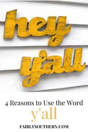 Why I Love the Word Y'all | Fairly Southern