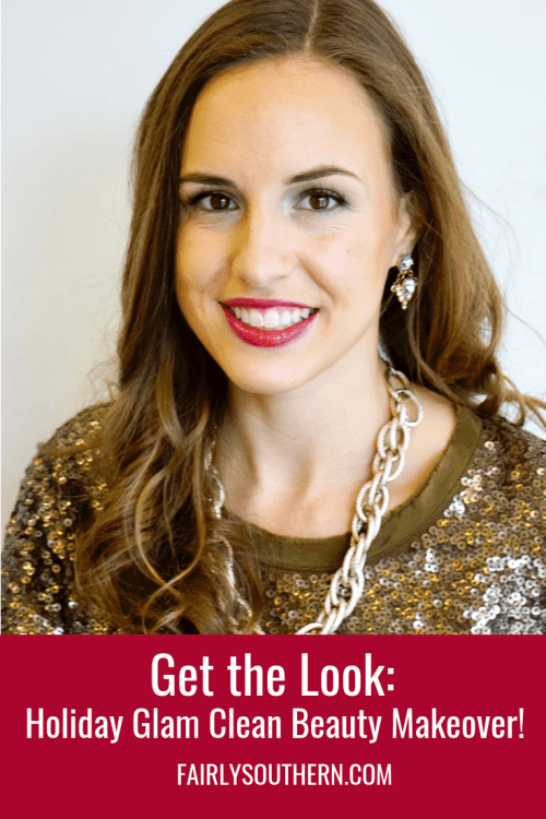 Get the Look: Holiday Glam Makeover with Clean Beauty Products! | Fairly Southern