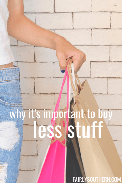Why It's Important to Buy Less Stuff  |  Fairly Southern
