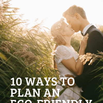 10 Ways to Plan an Eco-Friendly Wedding
