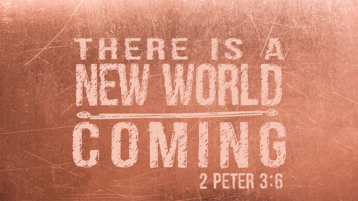 There is a New World Coming