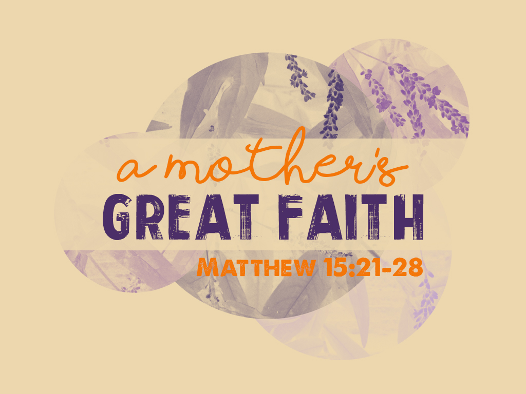 A Mother's Great Faith