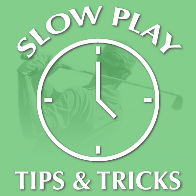 Slow Play Tips for Golf
