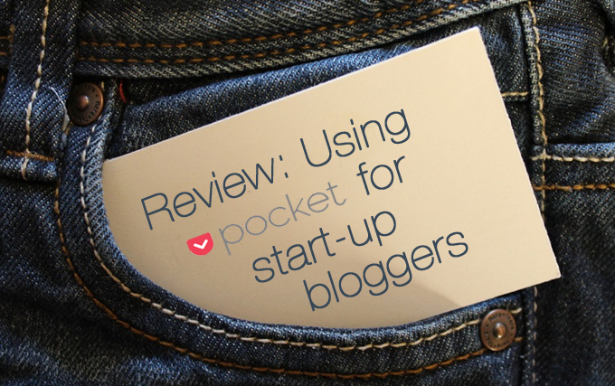 Using pocket for start up bloggers