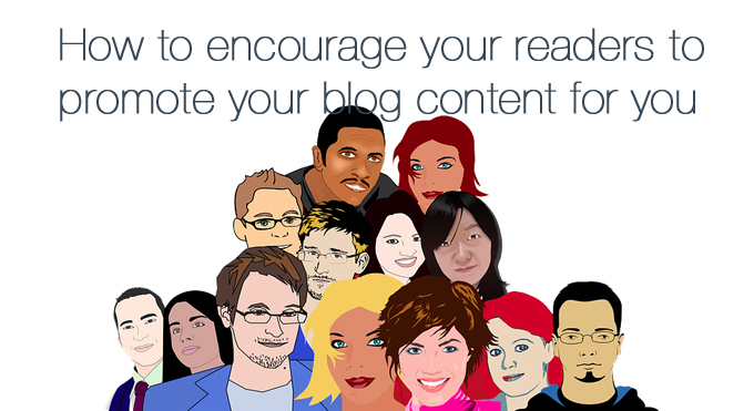 encourage readers to promote your blog content