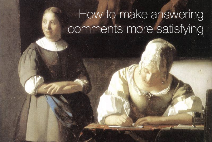 how to make answering comments more satisfying