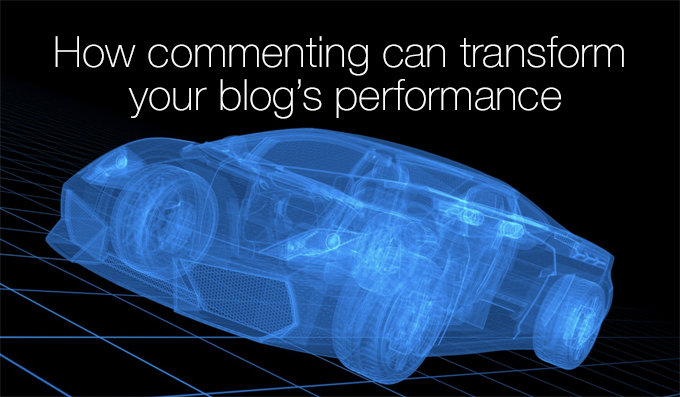 how commenting can transform your blog's performance