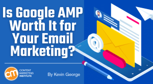 Read more about the article Is Google AMP Worth It for Your Email Marketing?
