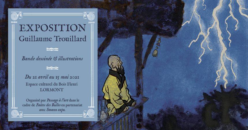 Guillaume Trouillard - Exposition au Bois Fleuri - Faites des Bulles