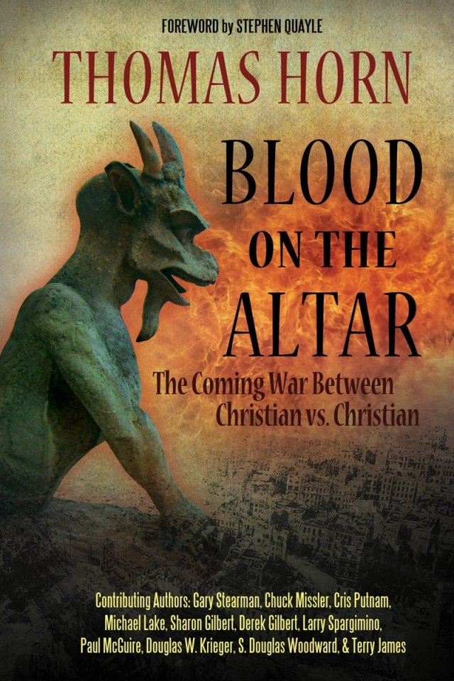 BLOOD ON THE ALTAR:  THE COMING WAR BETWEEN CHRISTIAN VERSUS CHRISTIAN