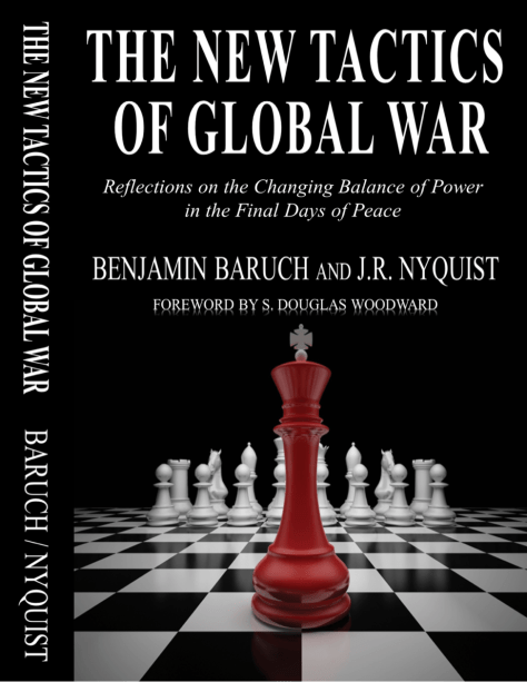 The New Tactics of Global War by Benjamin Baruch and J.R. Nyquist