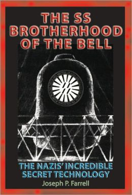 Joseph Farrell - SS Brotherhood of the Bell