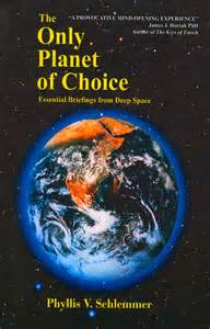 The Only Planet of Choice - A Channelled Book of Space Gods