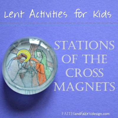 ACTIVITY: Stations of the Cross Magnets