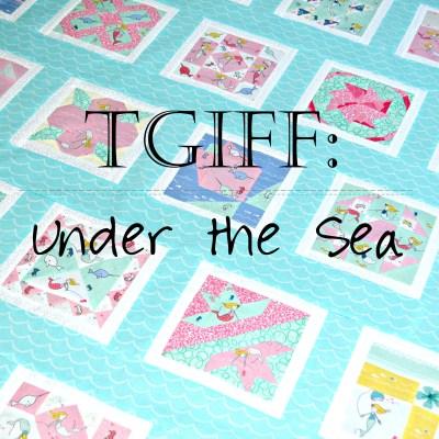 TGIFF: Under the Sea
